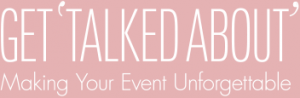 Get Talked About - Event Design